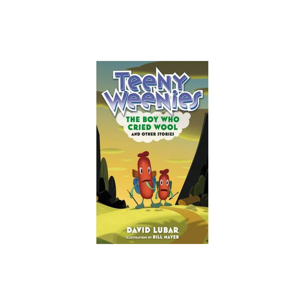 Boy Who Cried Wool : And Other Stories - (Teeny Weenies) by David Lubar (Hardcover)