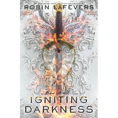 Igniting Darkness - (Courting Darkness Duology) by  Robin Lafevers (Hardcover)