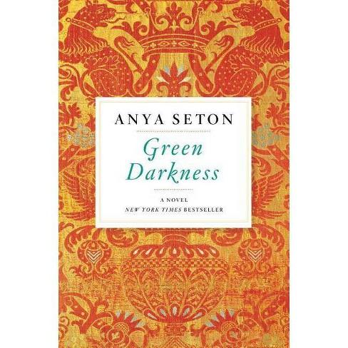Green Darkness - by  Anya Seton (Paperback) - image 1 of 1