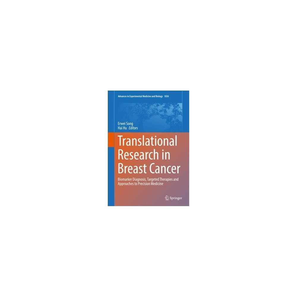 Translational Research in Breast Cancer : Biomarker Diagnosis, Targeted Therapies and Approaches to