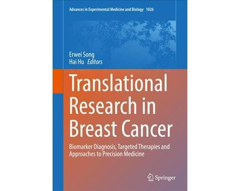 Translational Research in Breast Cancer : Biomarker Diagnosis, Targeted Therapies and Approaches to - image 1 of 1