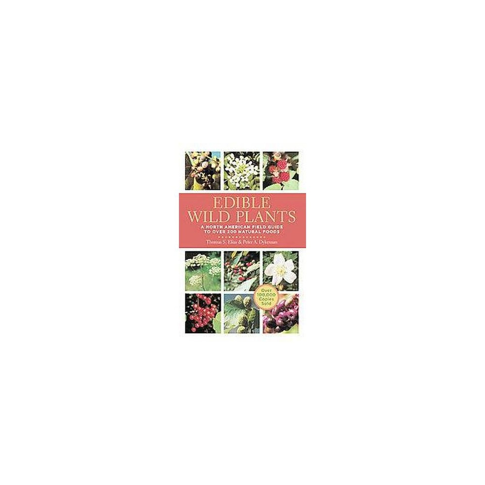 Edible Wild Plants : A North American Field Guide to over 200 Natural Foods (Paperback) (Thomas S. Elias