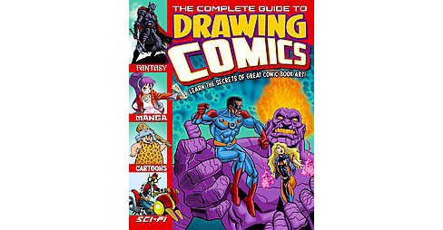 Complete Guide to Drawing Comics : Learn the Secrets to Great Comic Book Art! (Paperback) - image 1 of 1