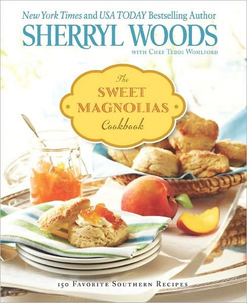 The Sweet Magnolias Cookbook: More Than 100 Favorite Southern Recipes (Paperback) by Sherryl Woods - image 1 of 1