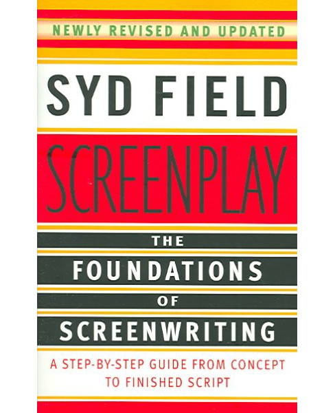 Screenplay : The Foundations Of Screenwriting -  by Syd Field (Paperback) - image 1 of 1