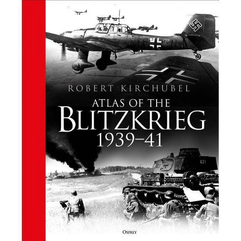 Atlas of the Blitzkrieg - by  Robert Kirchubel (Hardcover) - image 1 of 1