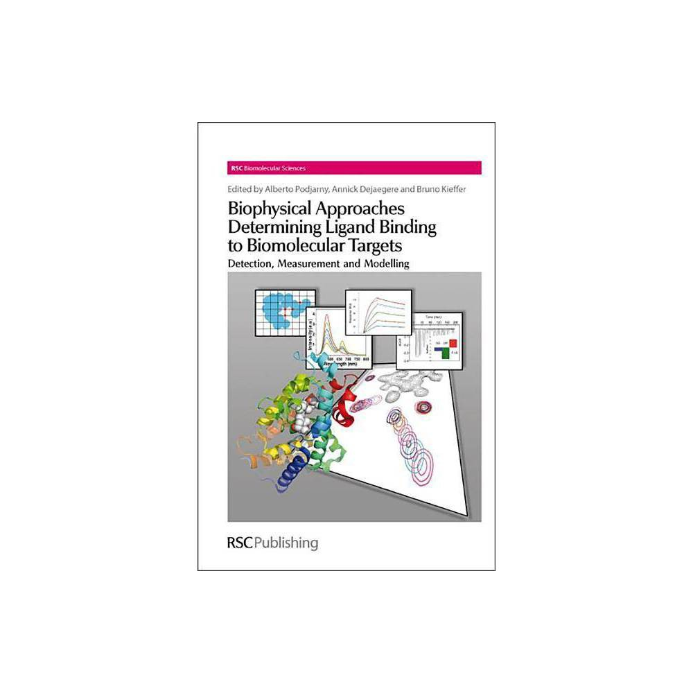 Biophysical Approaches Determining Ligand Binding to Biomolecular Targets - (Hardcover)