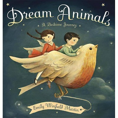 Dream Animals - by  Emily Winfield Martin (Hardcover)