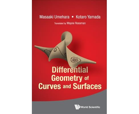Differential Geometry of Curves and Surfaces (Hardcover) (Masaaki Umehara & Kotaro Yamada) - image 1 of 1