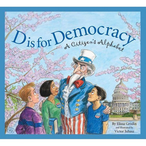 D Is for Democracy - (Sleeping Bear Alphabets) by  Elissa D Grodin (Paperback) - image 1 of 1