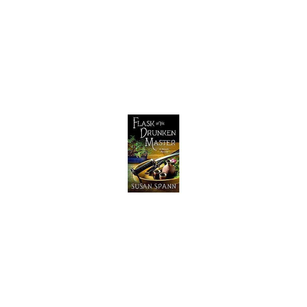 Flask of the Drunken Master ( Shinobi Mysteries) (Hardcover)