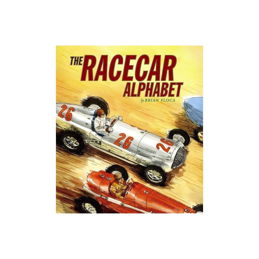 The Racecar Alphabet By Brian Floca Hardcover