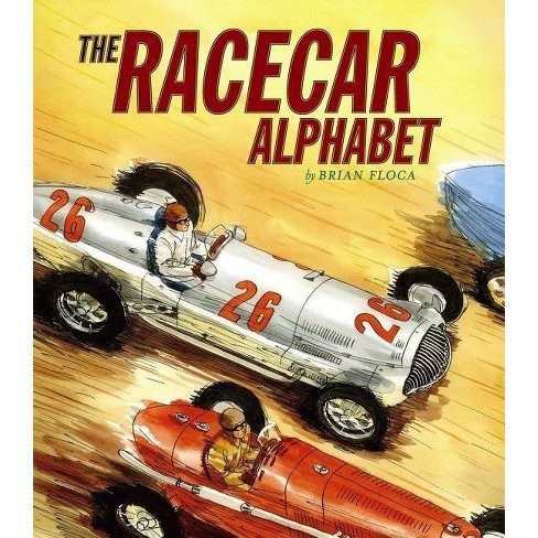The Racecar Alphabet - by  Brian Floca (Hardcover) - image 1 of 1