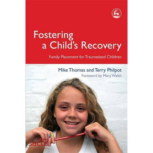 Fostering a Child's Recovery - (Delivering Recovery) by  Mike Thomas & Terry Philpot (Paperback) - image 1 of 1