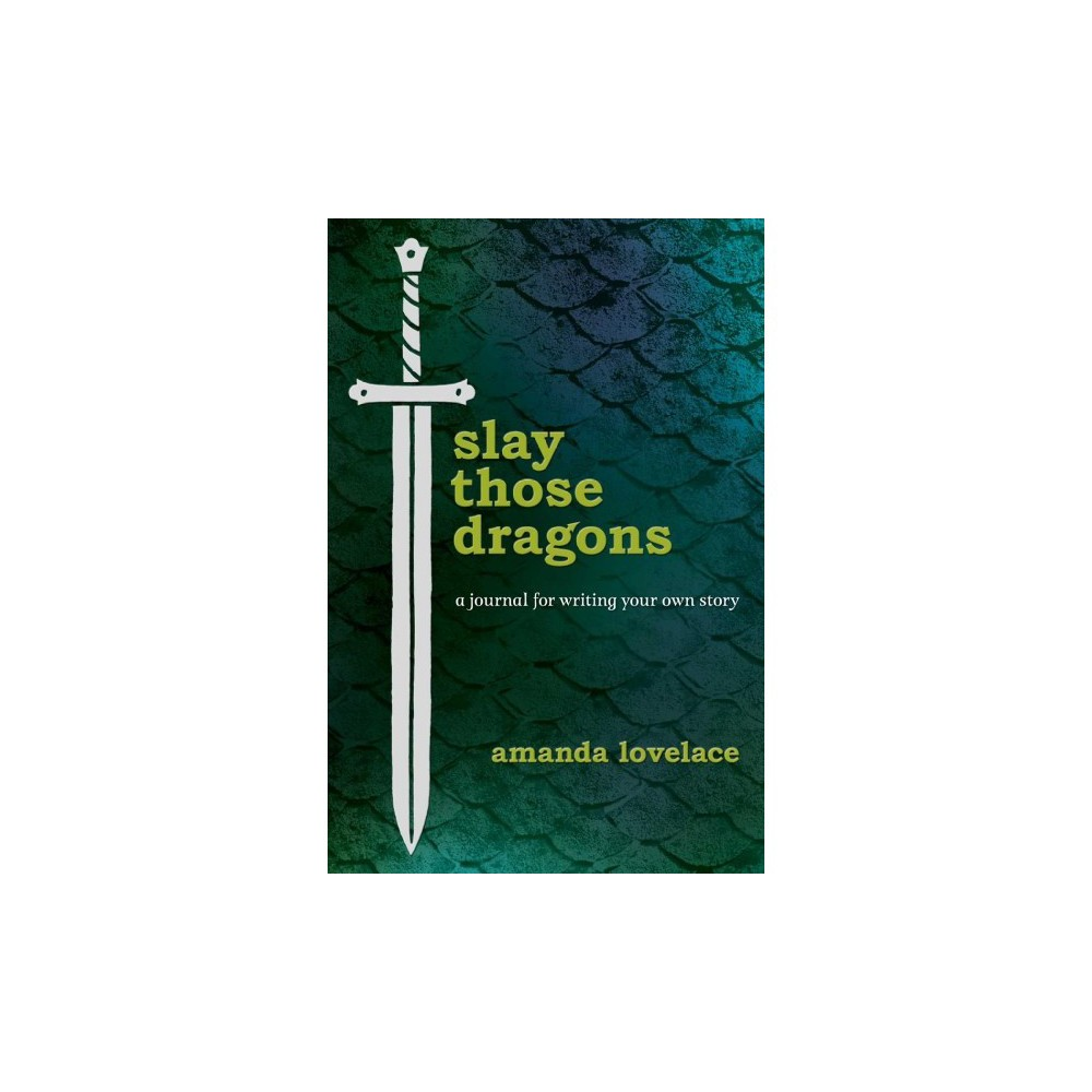 Slay Those Dragons : A Journal for Writing Your Own Story - by Amanda Lovelace (Hardcover)