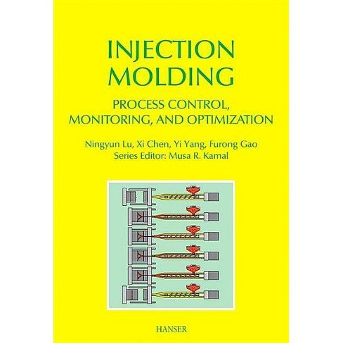 Injection Molding Process Control, Monitoring, and Optimization - (Hardcover) - image 1 of 1