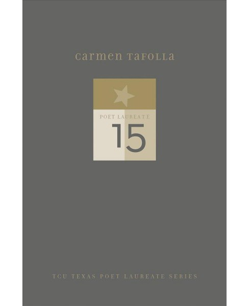Carmen Tafolla : New and Selected Poems -  (Hardcover) - image 1 of 1