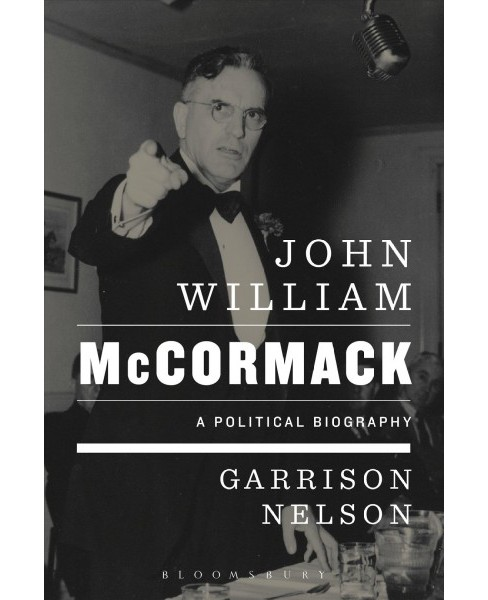 John William McCormack : A Political Biography (Hardcover) (Garrison Nelson) - image 1 of 1