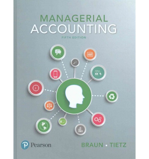 Managerial Accounting (Hardcover) (Ph.D. Karen Wilken Braun & Ph.D. Wendy M. Tietz) - image 1 of 1