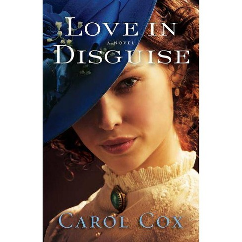 Love in Disguise - by  Carol Cox (Paperback) - image 1 of 1