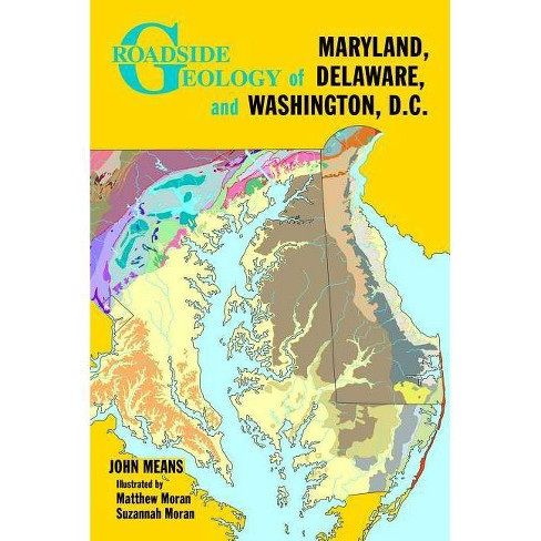Roadside Geology of Maryland, Delaware, and Washington, D.C. - by  John Means (Paperback) - image 1 of 1