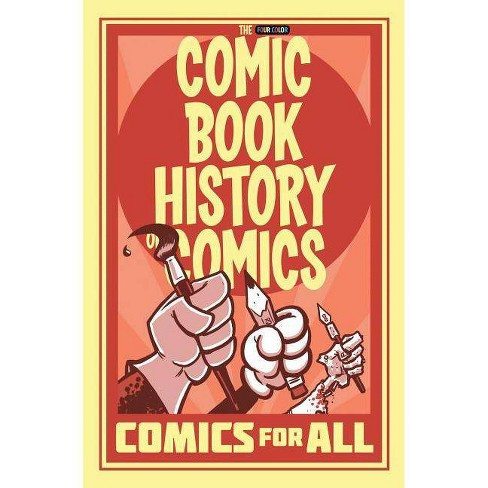 Comic Book History of Comics: Comics for All - by  Fred Van Lente (Paperback) - image 1 of 1