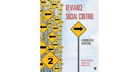 Deviance and Social Control : A Sociological Perspective (Paperback) (Michelle Inderbitzin & Kristin A. - image 1 of 1