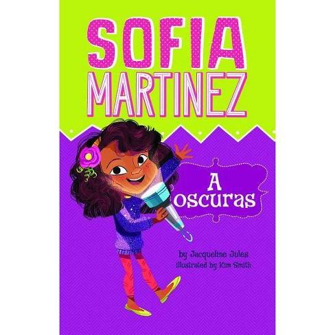 A Oscuras - (Sofia Martinez En Espa�ol) by  Jacqueline Jules (Paperback) - image 1 of 1