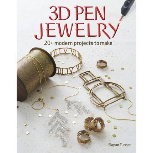 3D Pen Jewelry - by  Rayan Turner (Paperback) - image 1 of 1