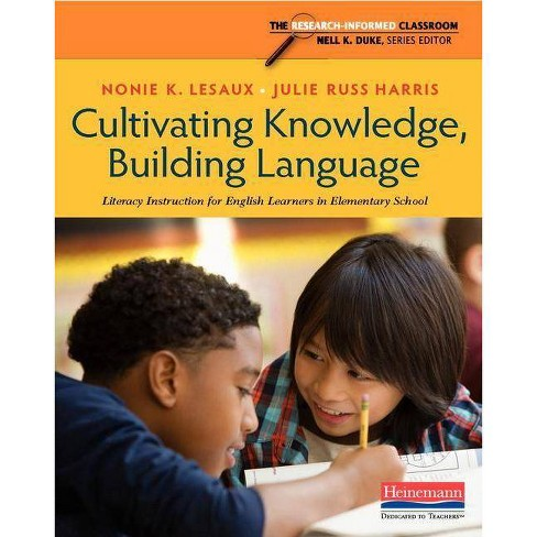 Cultivating Knowledge, Building Language - by  Nonie K Lesaux & Julie Russ Harris (Paperback) - image 1 of 1