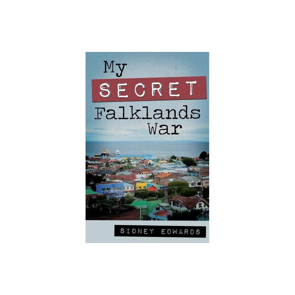 My Secret Falklands War By Sidney Edwards Paperback