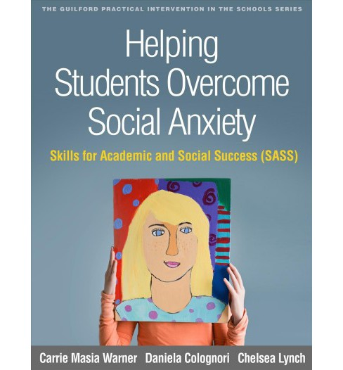 Helping Students Overcome Social Anxiety : Skills for Academic and Social Success (SASS) -  (Paperback) - image 1 of 1