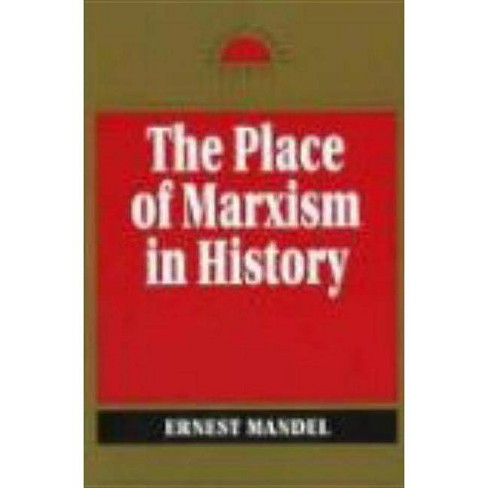 Place of Marxism in History - (Revolutionary Studies) by  Ernest Mandel (Paperback) - image 1 of 1