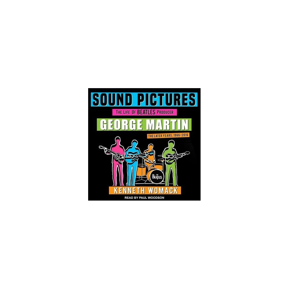 Sound Pictures : The Life of Beatles Producer George Martin, the Later Years, 1966-2016 - (MP3-CD)