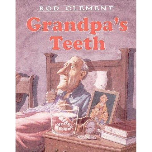Grandpa's Teeth - by  Rod Clement (Hardcover) - image 1 of 1