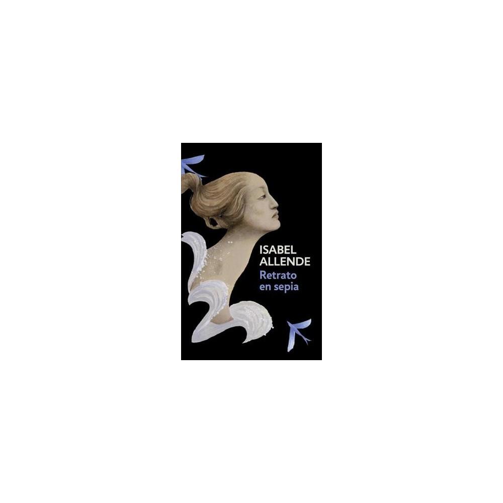 Retrato en sepia/ Portrait in Sepia (Paperback) (Isabel Allende)