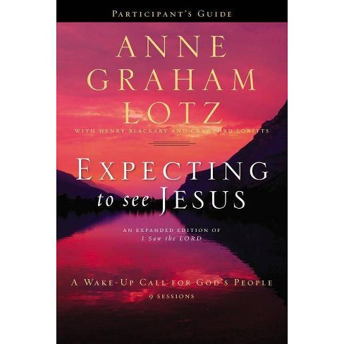 Expecting to See Jesus Participant's Guide - by  Anne Graham Lotz (Paperback) - image 1 of 1