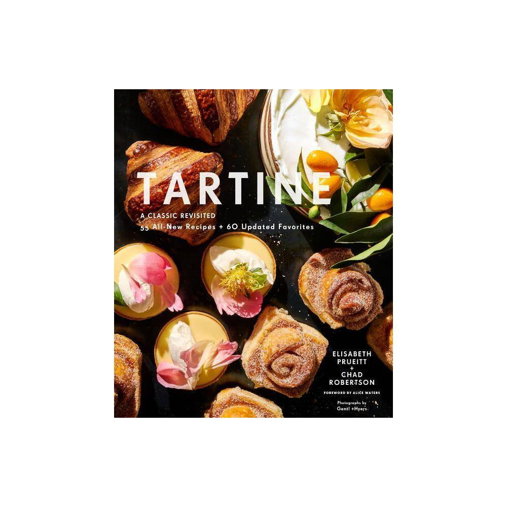 Tartine A Classic Revisited By Elisabeth M Prueitt Chad Robertson Hardcover