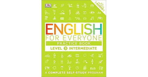 English for Everyone Level 3 : Intermediate Practice Book (Reprint) (Paperback) - image 1 of 1