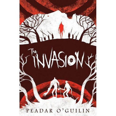 The Invasion (the Call, Book 2) - by  Peadar O'Guilin (Hardcover) - image 1 of 1