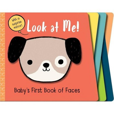 Look at Me! : Baby's First Book of Faces