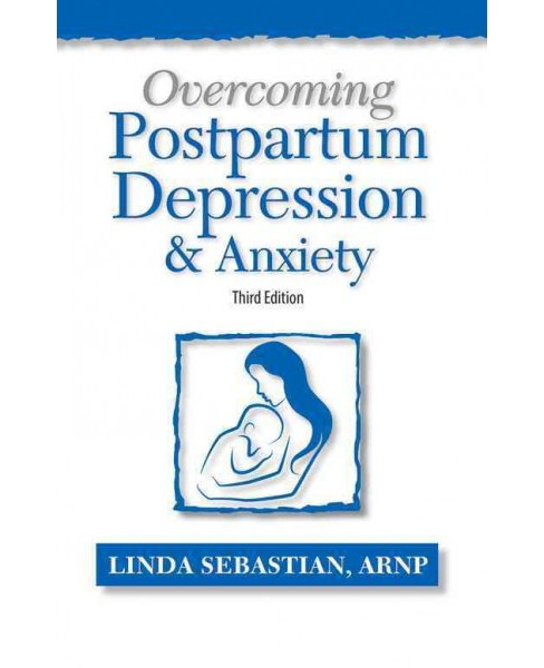 Overcoming Postpartum Depression & Anxiety (Paperback) (Linda Sebastian) - image 1 of 1