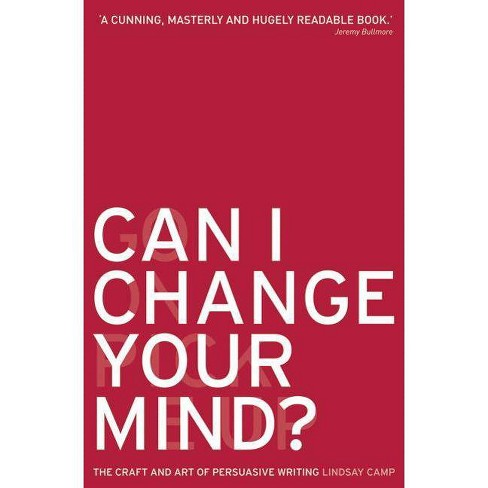Can I Change Your Mind? - by  Lindsay Camp (Paperback) - image 1 of 1