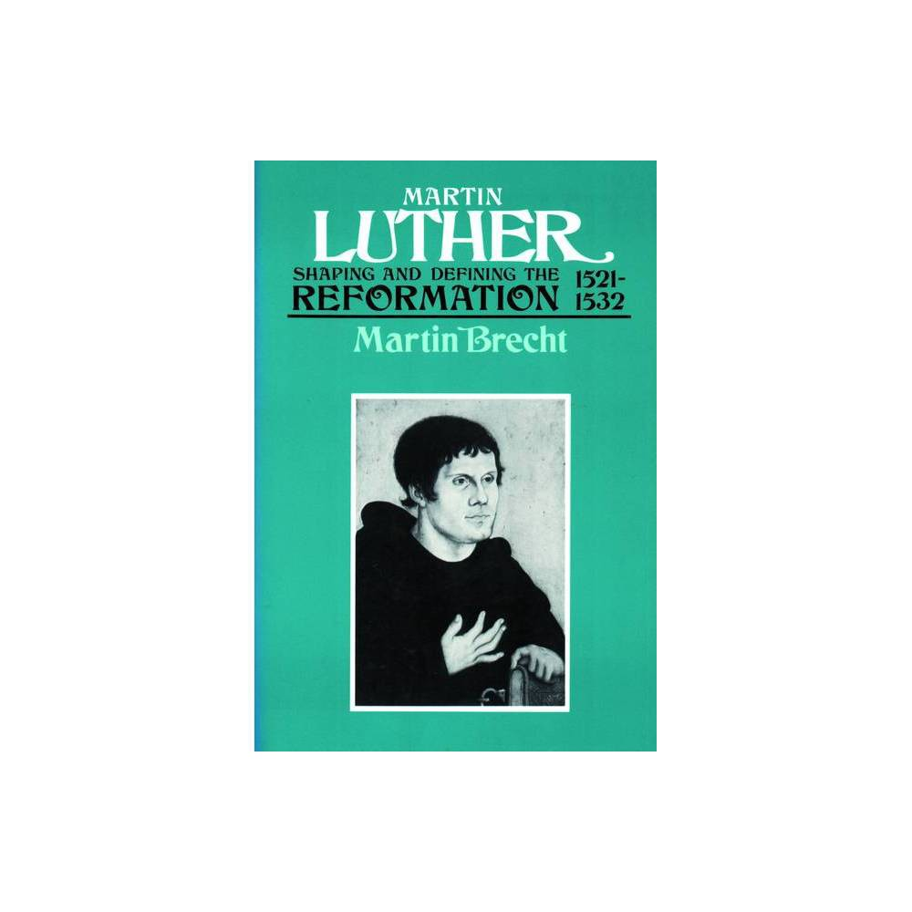 Martin Luther 1521 1532 By Martin Brecht Paperback