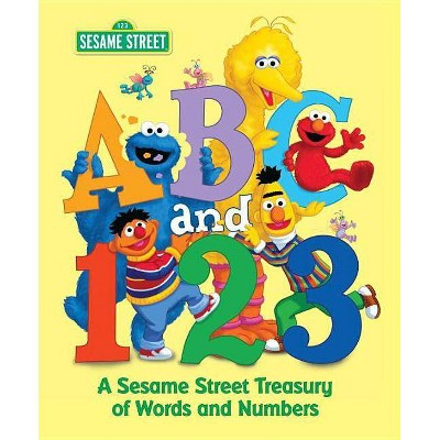 ABC and 1,2,3: A Sesame Street Treasury of Words and Numbers (Sesame Street)- (Hardcover)