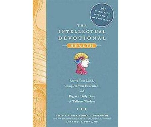 Intellectual Devotional Health : Revive Your Mind, Complete Your Education, and Digest a Daily Dose of - image 1 of 1