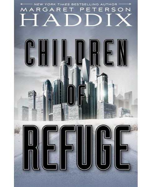 Children of Refuge -  Reprint (Children of Exile) by Margaret Peterson Haddix (Paperback) - image 1 of 1