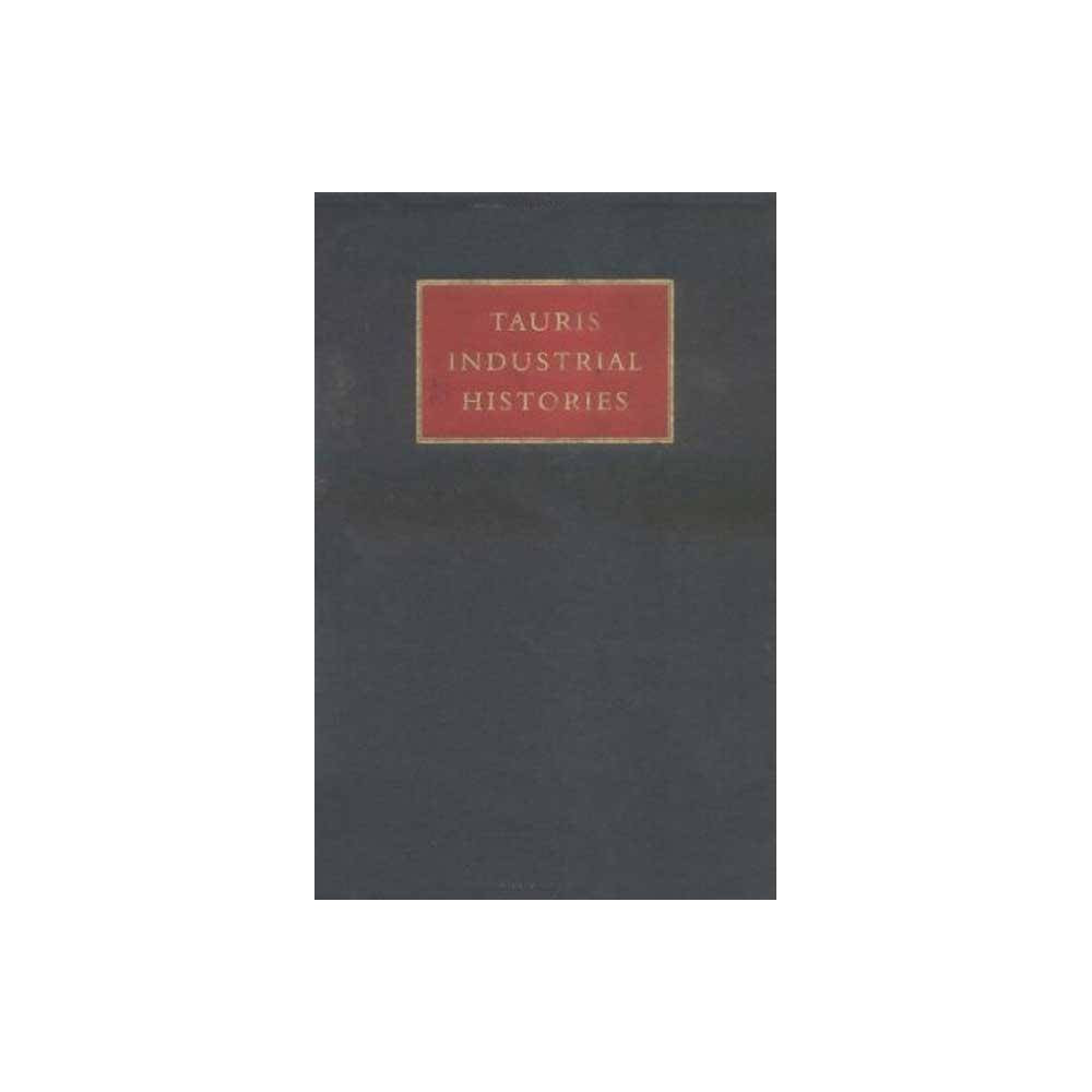 The Mining Industry - (Tauris Industrial Histories) (Hardcover)