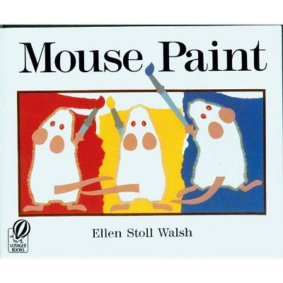 Mouse Paint - by Ellen Stoll Walsh (Paperback)