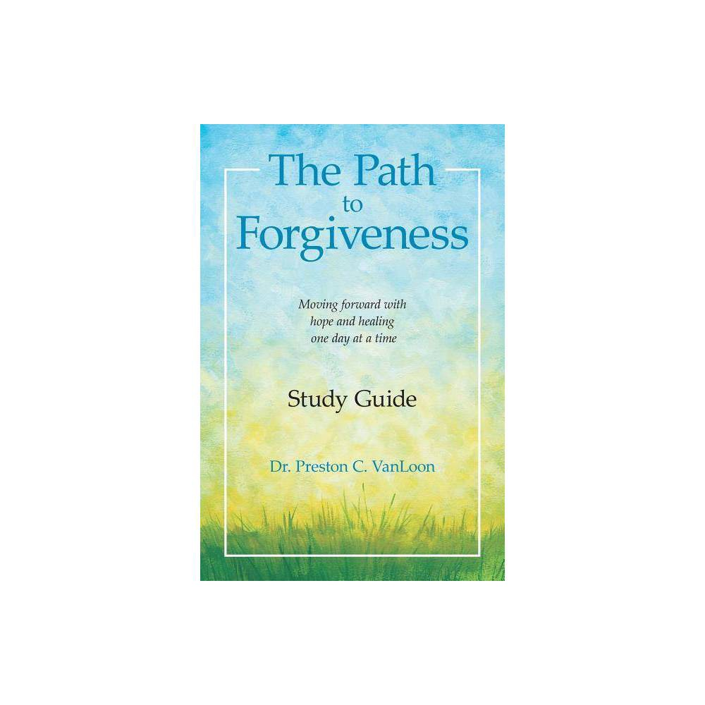 The Path To Forgiveness Study Guide Paperback